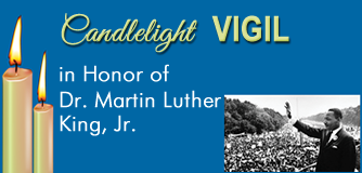 Candlelight Vigil in honor of Dr. Martin Luther King, Jr.