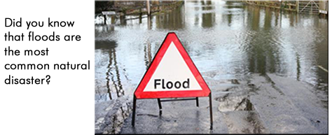 Did you know that floods are the most common natural disaster?